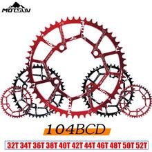 MOTSUV Bicycle 104MM Crank Round Chainwheel 104BCD Wide Narrow Chainring 32T 34T 36T 38T 40T 42T 44T 46T 48T 50T 52T Crankset