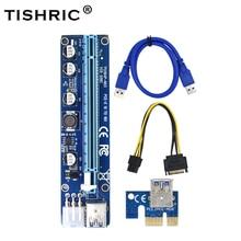 10 adet TISHRIC 2021 PCIE PCI-E yükseltici 008C kartı gpu PCI E X16 PCI Express 6Pin SATA 1X 16X USB3.0 genişletici LED madencilik ETH