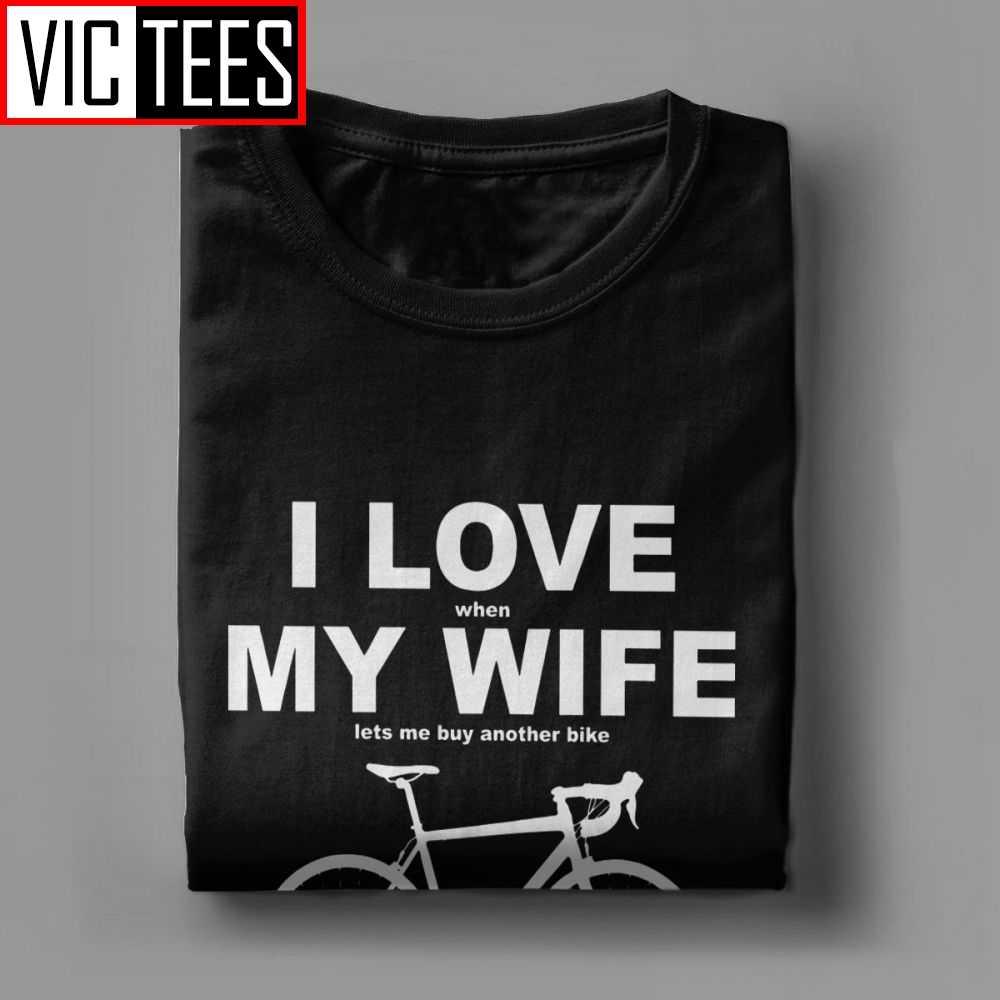 I Love Quando Mia Moglie Mi Permette di Comprare Un Altro Bike T-Camicette Divertente Estate dei Nuovi Uomini di T Camicette O-Collo manica Corta da uomo Magliette 100% Cotone