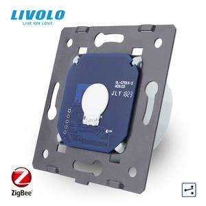 Image 2 - Livoloベースのタッチスクリーンzigbeeスイッチウォールライトスマートスイッチ、ガラスパネルなし、eu標準、ac 220 〜 250v、VL C701Z