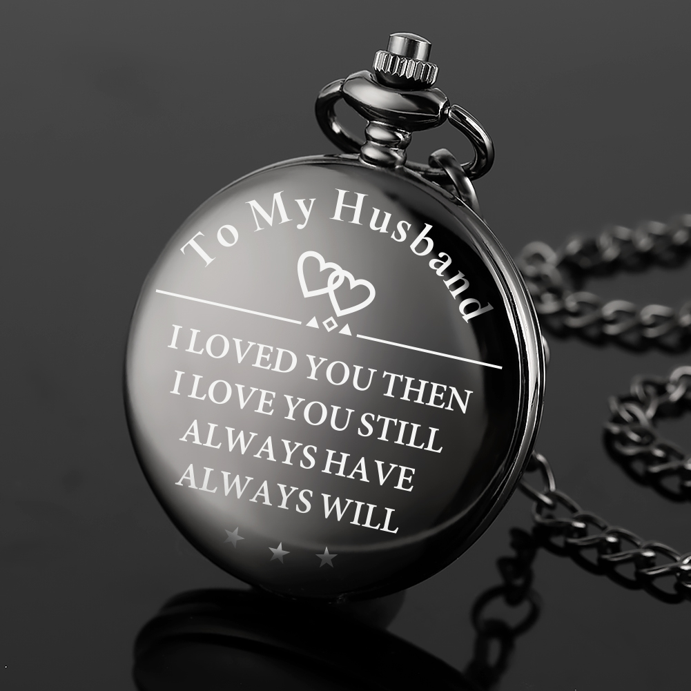 Black Quartz Pocket Watch Engraved To My Husband To My Dad Words Pendant Watches Casual Arabic Number Clock Steampunk Best Gift