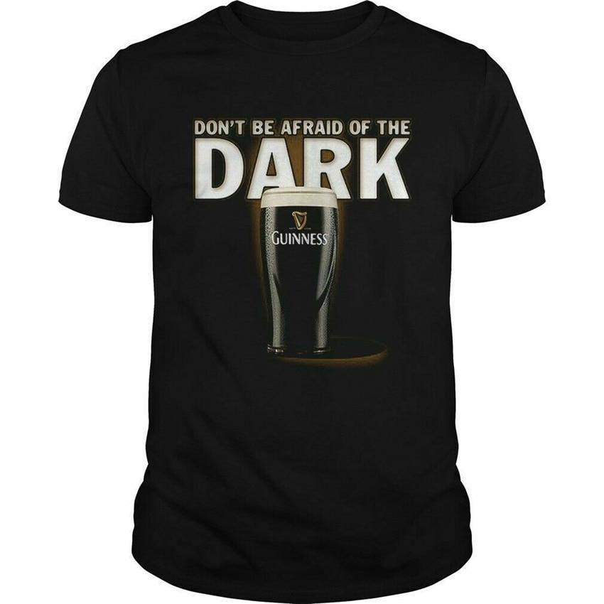 Dont Be Afraid Ofthe Dark Guinness Men'S T Shirt Size S - 3Xl High Quality Tee Shirt