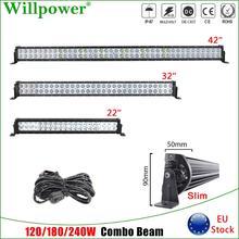 цена на 22 32 42 inch 120W 180W 240W Slim LED Work Light Bar For Jeep Offroad 4WD SUV Truck UTV Pickup LED Bar Spotlight Driving Lamp