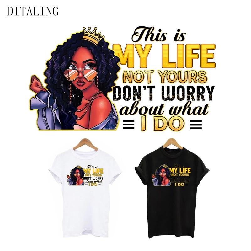 Personnalité fille noire autocollants thermiques sur les vêtements fer bricolage sur les patchs pour les femmes T-Shirt ceci est ma vie appliqué sur les vêtements
