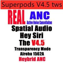 Novo superpods v4.5 tws airoha 1562a duplo anc mic cancelamento de ruído ativo híbrido anc com posicionamento nome mudança de áudio espacial