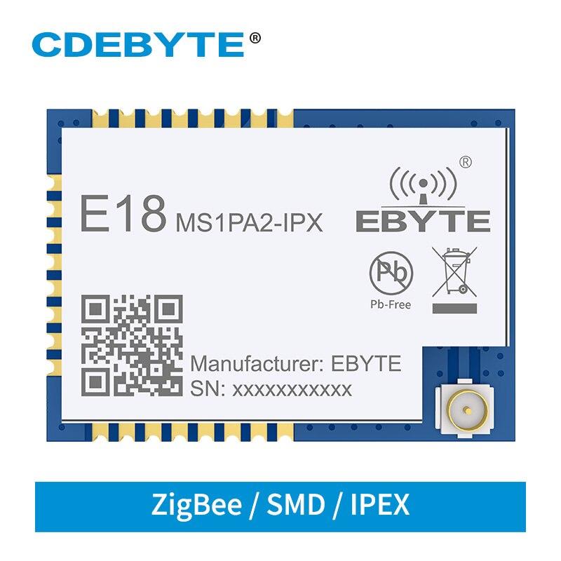 Ebyte ZigBee Wireless Network Transceiver Module 2.4GHz E18-MS1PA2-IPX CC2530