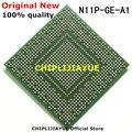 100% новый N11P-GE-A1 N11P GE A1 IC чипы BGA чипсет