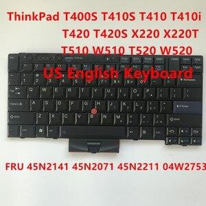 Новая Оригинальная клавиатура США для ThinkPad T400S T410S T410 T410i T420 T420S X220 X220T T510 W510 T520 W520 45N2071 45N2141 45N2211