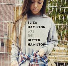 Women Funny Sweats Long Sleeve Pullovers Jumper Drop Ship ELIZA HAMILTOM WAS THE  Sweatshirt Hoodie Dress