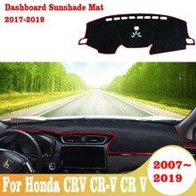 For Honda CRV CR-V CR V 2007 2018 2019 Car Dashboard Cover Mats Pads Anti-UV Case Carpets Accessories