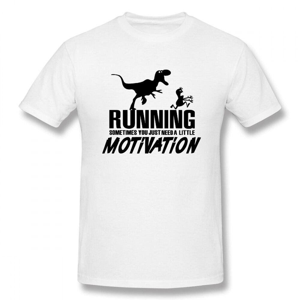 Running Sometimes Just Need Motivation Casual O-Neck Mens Basic Short Sleeve T-Shirt 100% Cotton Tee Shirt Printed