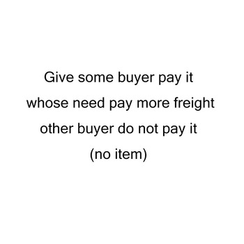 Give Some Buyer Who Need Pay More Freight to Use,Other Buyer Do Not Pay It (No Product) image