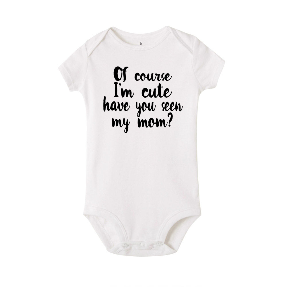 Of Course I'm Cute Have You Seen My Mom Baby Boy Romper Toddler Boys Clothes Kids Jumpsuit Rompers Infant Clothing Playsuits | Happy Baby Mama