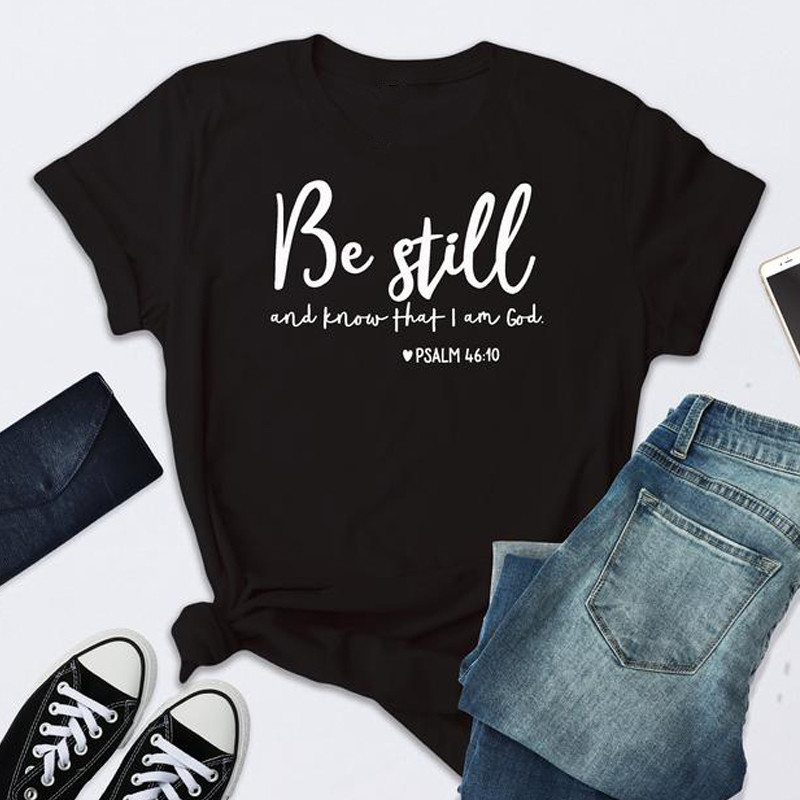 Be Still And Know That I Am God T-shirt Women Printed Tops Unisex Casual Summer Faith Bible Verse Graphic Top Tee image