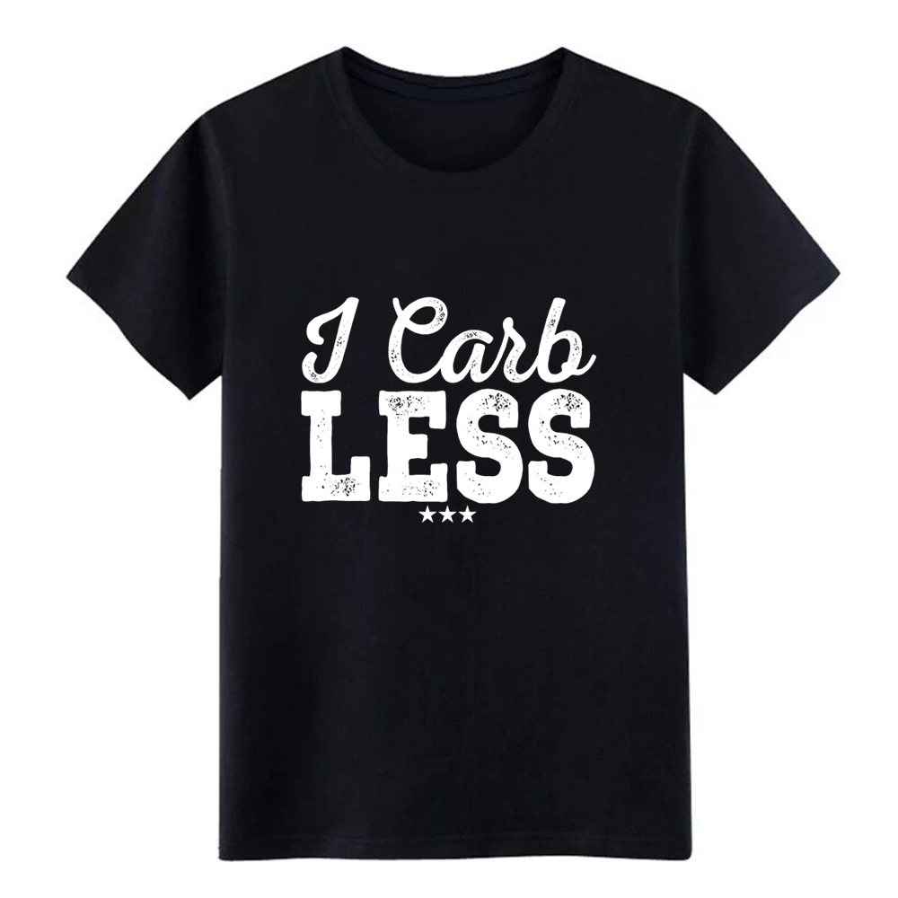 I Carb Less Ketogenic Low Carb Diet Funny Keto Tee Baseball t shirt designer 100% cotton O Neck solid color Gift shirt