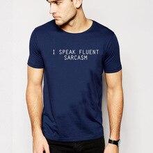 I Speak Fluent Sarcasm Printed Men T-shirts Short Sleeve Funny Summer Tops Streetwear Tshirt Plus Size Tee Shirt