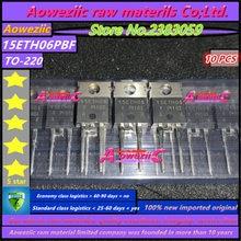 Aoweziic 100% novo importado original VS 15ETH06PBF 15eth06 15eth06pbf TO 220F diodo de recuperação rápida 15a 600 v