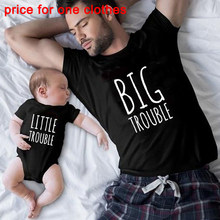 Big Trouble and Little Trouble Family Matching Clothes Cotton Dad Daughter Son TShirt Daddy Baby Girl Boy Romper Price for One(China)