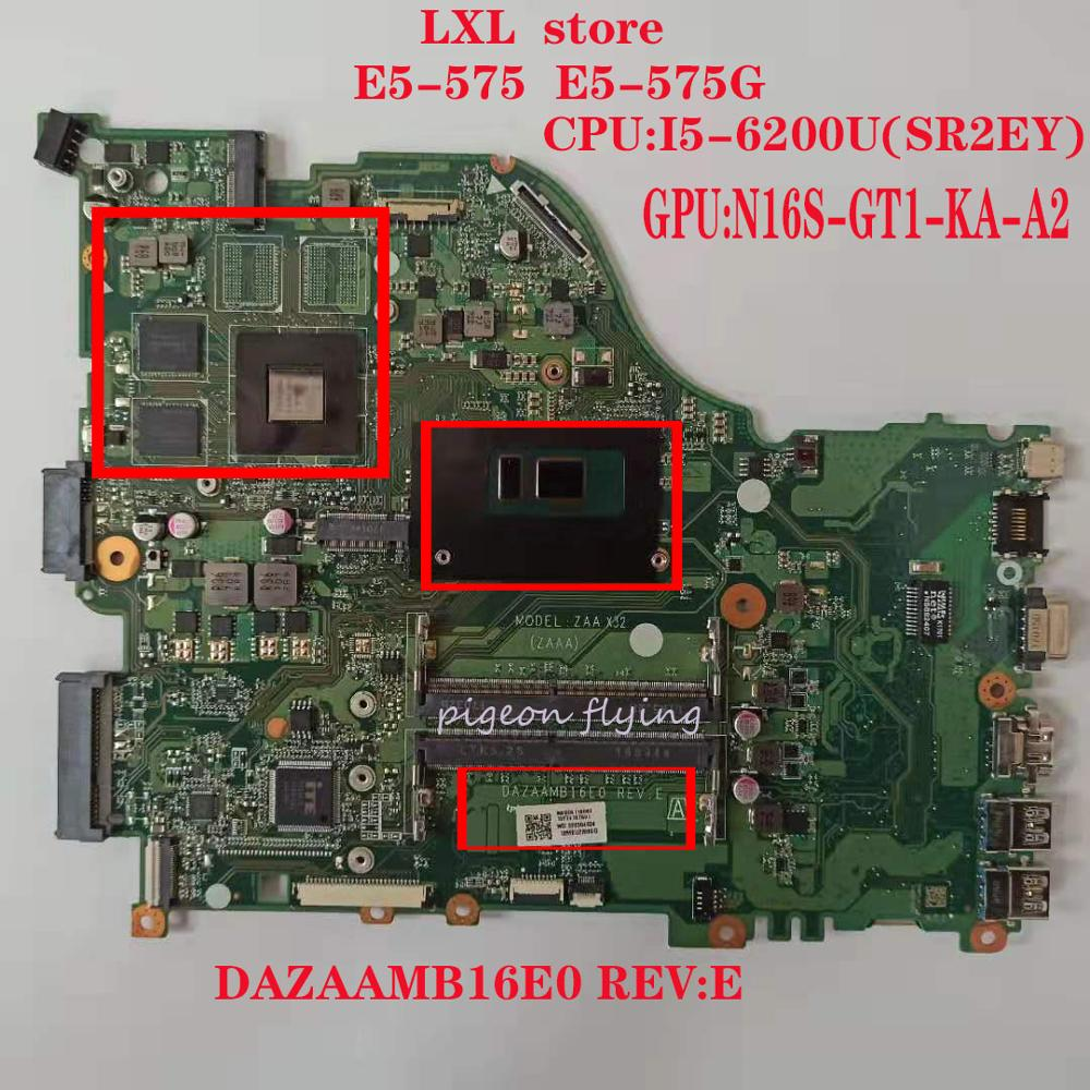 E5-575 E5-575G Motherboard Mainboard For Acer Laptop ZAA X32  DAZAAMB16E0 REV:E CPU:I5-6200U(SR2EY)GPU: N16S-GT1-KA-A2 DDR4 Test