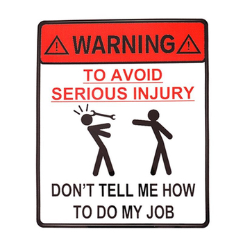 1pc Car Sticker WARNING Car Sticker TO AVOID SERIOUS INJURY DONT TELL ME HOW TO DO MY JOB image
