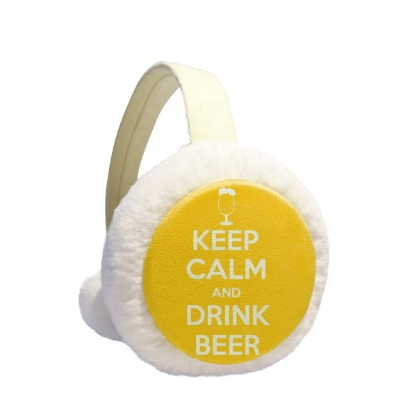 Quote Keep Calm And Drink Beer Yellow Winter Earmuffs Ear Warmers Faux Fur Foldable Plush Outdoor Gift