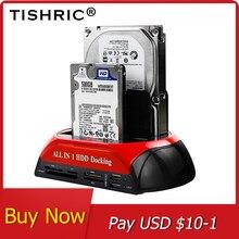 Док-станция TISHRIC «Все в 1» для Hdd eSATA к USB 2,0/3,0 адаптер для 2,5/3,5 док-станции для жесткого диска, жесткий корпус