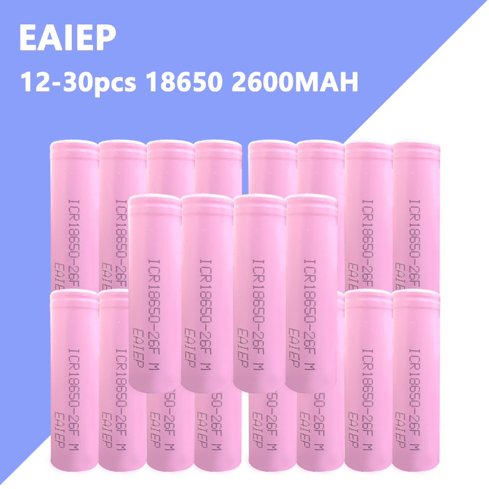 Wholesale 12-30PCS Original EAIEP 3.7V 18650 Rechargeable Battery 2600mah Lithium Ion 18650 Battery For  Eletric Toys