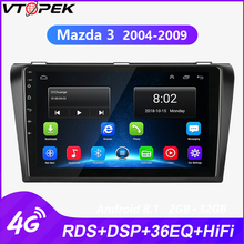Vtopek 9 Android Car GPS android auto Radio Stereo For Mazda 3 2004-2009 2 din Navigation stereo Player 4G net WIFI RDS DSP