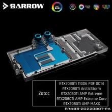 Barrow BS-ZOZ2080T-PA, pełna pokrywa karty graficznej chłodzenia wody bloki, dla Zotac RTX2080Ti 11GD6 PGF OC14 / RTX2080Ti AMP ekstremalne