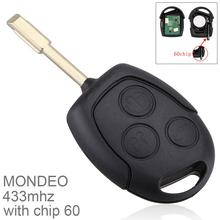 433Mhz / 315Mhz 3 Buttons Replacement Remote Car Key Fob Transmitter Clicker Alarm with Chip 60 for Ford Mondeo Fiesta Focus 315mhz 4 buttons replacement remote car key fob transmitter clicker alarm with key kr55wk48903 kr55wk49622 for nissan 2007 2016