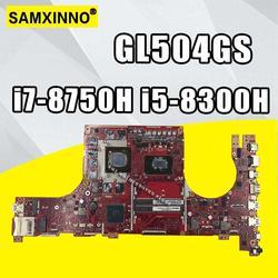 GL504GS płyta główna i7-8750H i5-8300H dla ROG dla Asus GL504GV GL504GW GL504GS Laptop płyta główna GL504GS płyta główna wymiana