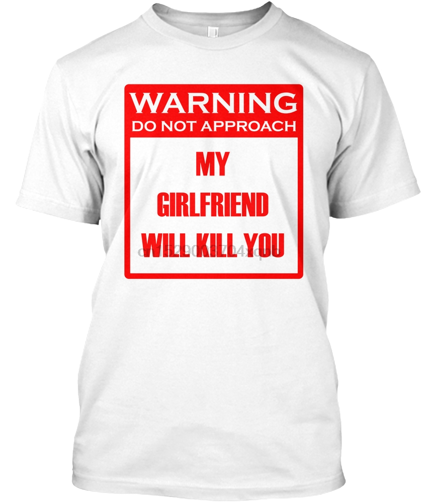 My Gf Com men t shirt warning my gf will kill you women tshirt|t