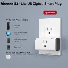 SONOFF S31 Lite ZB US Zigbee prise de courant intelligente 15A télécommande prise de courant interrupteur minuterie fonctionne avec SmartThings hub Alexa
