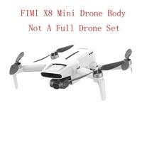 FIMI-MINI cámara de fuselaje de avión teledirigido, helicóptero RC de cuerpo principal, 8KM, FPV, de 3 ejes cardán, cámara 4K, GPS, Dron RC, pieza de repuesto de cuadricóptero