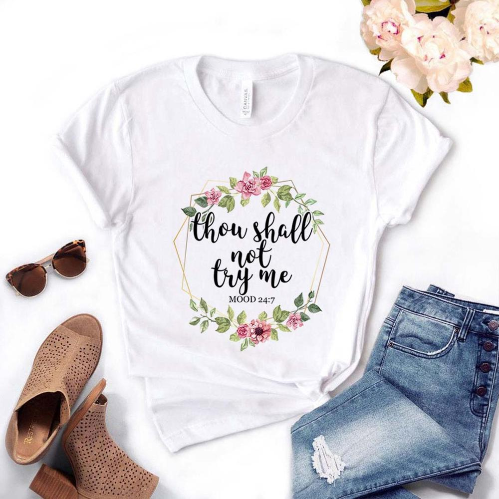 Thou Shall Not Try Me Mood 24 7 Floral Women Tshirt Cotton Casual Funny T Shirt Gift For Lady Yong Girl Top Tee PM-57