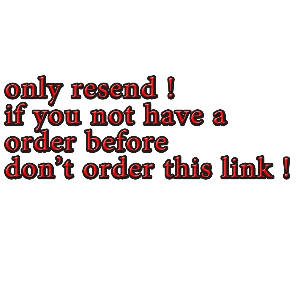 Special Link About Resend ! Please Do Not Place An Order If You Have Not Bought Before!!!