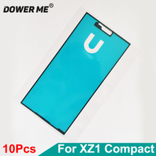 Dower Me 10Pcs/Lot XZ1c LCD Adhesive Front Frame Sticker Glue Tape For SONY Xperia XZ1 Compact XZ1mini G8441 G8442 S0-02K 4.6''
