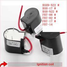 1PC FBT-08/BSH9-N22/BSH-17/BSH-N22/FBT-02/FBT-17/FBT-14 Ignition Coil for Cut Wse 250 LGK/WS/LGK Inverter Welding Machine
