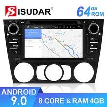 Isudar coche reproductor Multimedia 2 Din Android 9 para BMW/serie 3 E90/E91/E92/E93 octa Core RAM 4G Auto Radio GPS cámara USB DVR FM