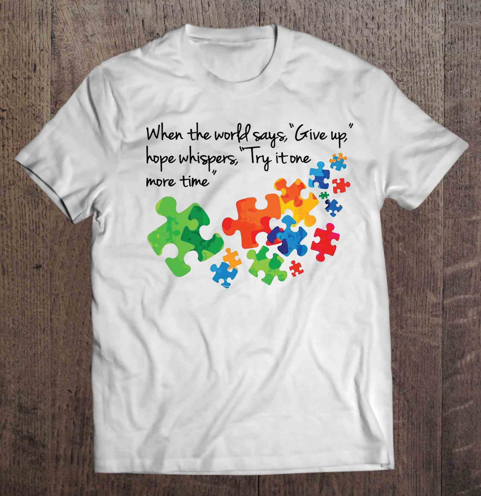 When The World Says Give Up Hope Whispers Try It One More Timeautism T-Shirts image