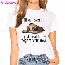 Śmieszne lenistwo kobiece T-shirt dostanę nad nim po prostu muszę być dramatyczne pierwsze lenistwo t shirt kobiety ubrania 2020 lato topy Tees