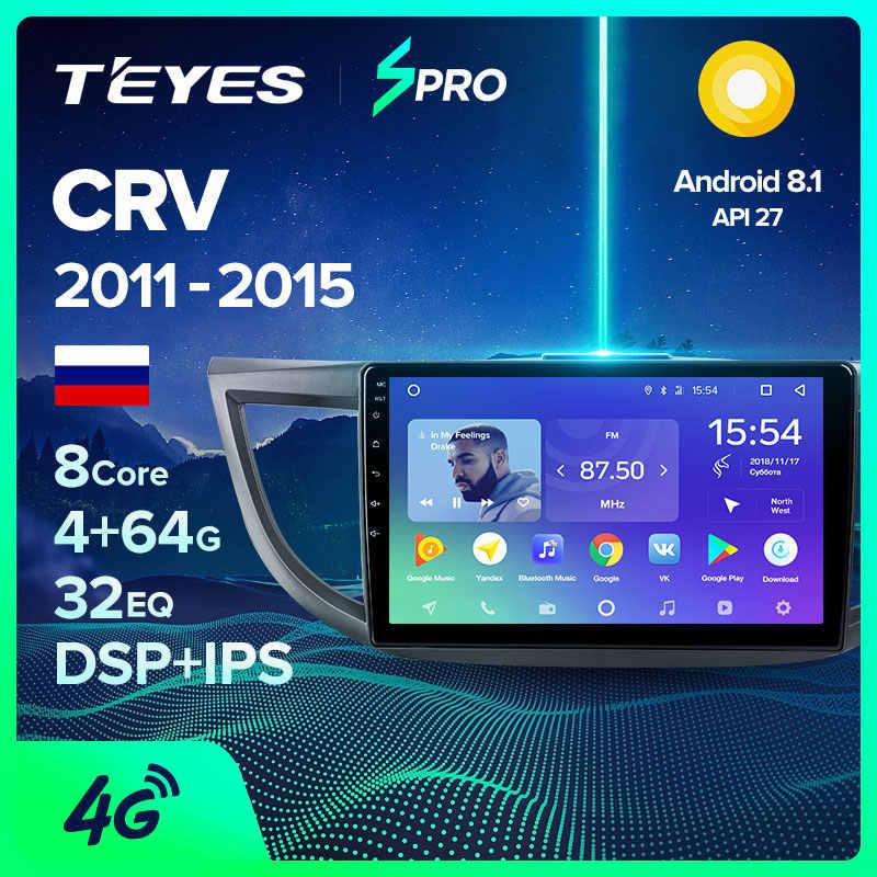 TEYES SPRO para Honda CRV CR-V 4 RM RE 2011 2012 2013 2014 2015 reproductor Multimedia de Radio para coche, navegación GPS, Android 8,1
