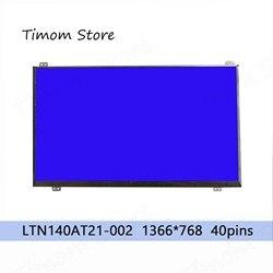 LTN140AT21-002 LTN140AT21-001 pour Samsung Marque Originale 1366*768 112PPI HD LVDS 40 PINS 45% NTSC Matrice LCD 60Hz LTN140AT21-601