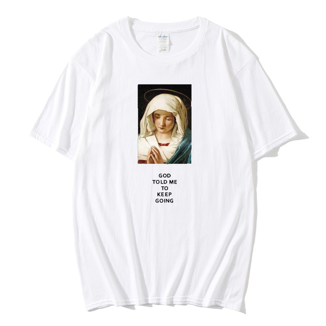 High Quality Trendy 100% Cotton  God Told Me To Keep Going Printed T-shirts Men/Women Summer Fashion Girl Tee  Cool Funny Tops