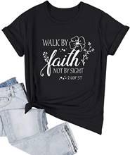 Женская милая рубашка с принтом «walk by faith not sight» футболка