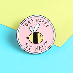 NEW Pink Round Insect Bee Brooches DON'T WORRY BEE HAPPY Enamel Pins BroochFor Kids Lapel Pin Shirt Bag Badge Broche Bijoux(China)
