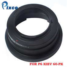 Pixco P6 Kiev 60-PK Suit For Pentacon 6/Kiev 60 Lens to Pentax PK K Mount Adapter K5,K5II,K7,Kx,Kr