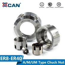 XCAN 1Pc ER8/ER11/ER16/ER20 /ER25/ER32/ER40 A/M/อืมประเภทER Collet Chuck Nutสำหรับเครื่องกลึงCNC Milling Cutter Router Bit
