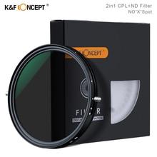 """K & F Concept 2 en 1 Fader Variable ND Filter + CPL polarización Circular filtro 67mm 72mm 77mm 82mm NO """"X"""" Spot para filtro de lente de cámara"""