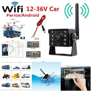 Ônibus sem fio do caminhão da câmera de visão traseira do carro de wifi 12v 36 36v automóvel led câmera de backup de visão noturna reversa hd